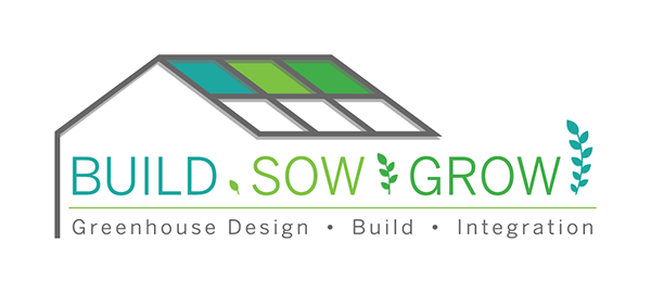 Build. Sow. Grow. Greenhouse Design, Build and Integration